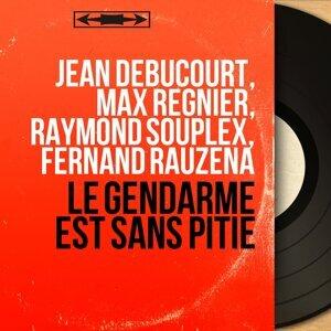 Jean Debucourt, Max Régnier, Raymond Souplex, Fernand Rauzéna 歌手頭像
