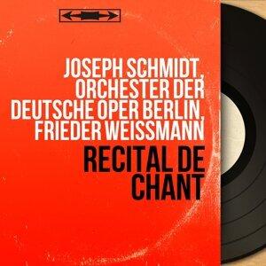 Joseph Schmidt, Orchester der Deutsche Oper Berlin, Frieder Weissmann 歌手頭像
