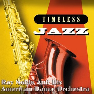 Ray Noble and His American Dance Orchestra 歌手頭像