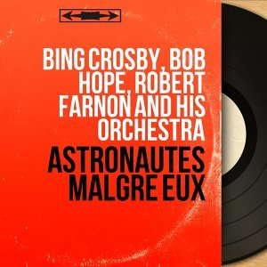 Bing Crosby, Bob Hope, Robert Farnon and His Orchestra 歌手頭像