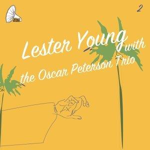 Lester Young With the Oscar Peterson Trio