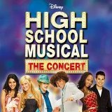 High School Musical : The Concert