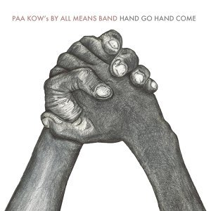 Paa Kow's By All Means Band