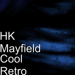 Hk Mayfield 歌手頭像