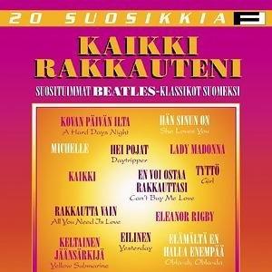 20 Suosikkia / Kaikki rakkauteni / Suosituimmat Beatles-klassikot suomeksi 歌手頭像