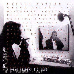 Bobby Watson, Tailor Made, Tokyo Big Band 歌手頭像
