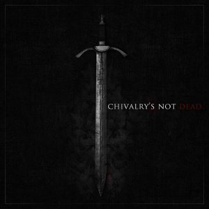 Chivalry's Not Dead 歌手頭像