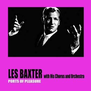 Les Baxter with His Chorus and Orchestra