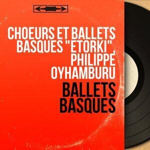 "Choeurs et ballets basques ""Etorki"", Philippe Oyhamburu 歌手頭像"