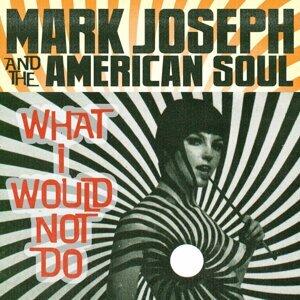 Mark Joseph & the American Soul 歌手頭像