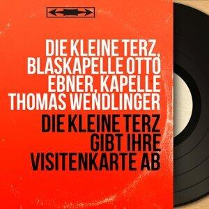 Die kleine terz, Blaskapelle Otto Ebner, Kapelle Thomas Wendlinger 歌手頭像