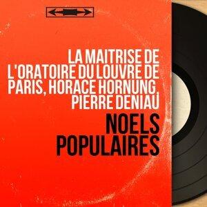 La maîtrise de l'oratoire du Louvre de Paris, Horace Hornung, Pierre Deniau 歌手頭像