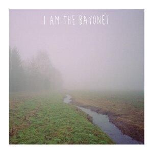 I Am The Bayonet 歌手頭像