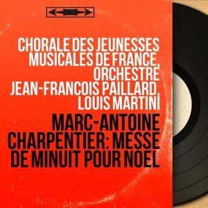 Chorale des jeunesses musicales de France, Orchestre Jean-François Paillard, Louis Martini 歌手頭像