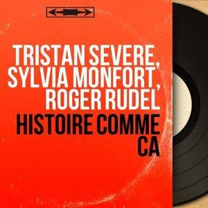 Tristan Sévère, Sylvia Monfort, Roger Rudel 歌手頭像