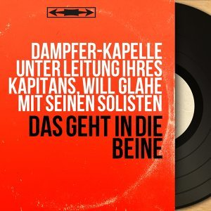 Dampfer-Kapelle unter Leitung ihres Kapitäns, Will Glahé mit seinen Solisten 歌手頭像