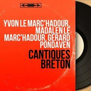 Yvon Le Marc'hadour, Madalen Le Marc'hadour, Gérard Pondaven 歌手頭像