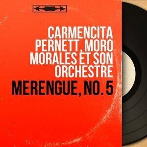 Carmencita Pernett, Moro Morales et son orchestre 歌手頭像