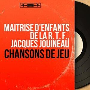 Maîtrise d'enfants de la R. T. F., Jacques Jouineau 歌手頭像