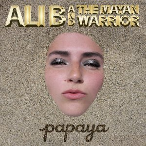 Ali B and The Mayan Warrior 歌手頭像