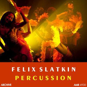 Felix Slatkin and his Fantastic Percussion 歌手頭像