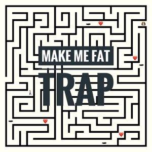 Make Me Fat 歌手頭像