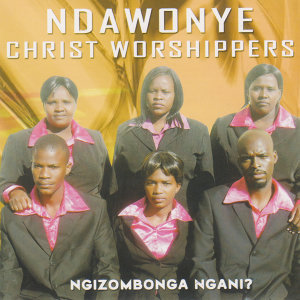Ndawonye Christ Worshippers 歌手頭像