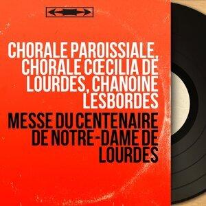 Chorale Paroissiale, Chorale Cœcilia de Lourdes, Chanoine Lesbordes 歌手頭像