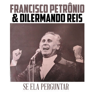 Francisco Petrônio | Dilermando Reis 歌手頭像
