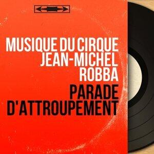 Musique du cirque Jean-Michel Robba 歌手頭像