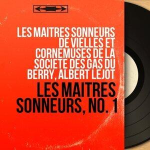 Les maîtres sonneurs de vielles et cornemuses de la Société des Gâs du Berry, Albert Lejot 歌手頭像