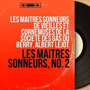 Les maîtres sonneurs de vieilles et cornemuses de la Société des Gâs du Berry, Albert Lejot 歌手頭像
