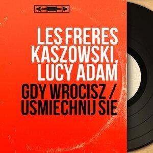 Les Frères Kaszowski, Lucy Adam 歌手頭像