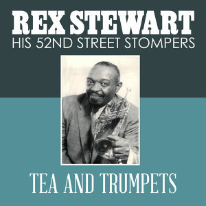 Rex Stewart & His 52nd Street Stompers 歌手頭像