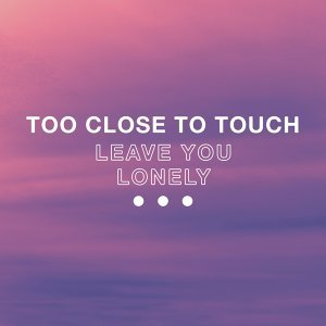 Too Close To Touch 歌手頭像