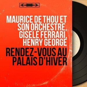 Maurice de Thou et son orchestre, Gisèle Ferrari, Henry George 歌手頭像