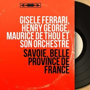 Gisèle Ferrari, Henry George, Maurice de Thou et son orchestre 歌手頭像