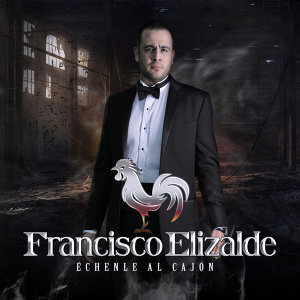 Francisco El Gallo Elizalde