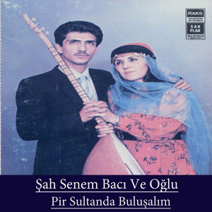 Şah Senem Bacı ve Oğlu 歌手頭像