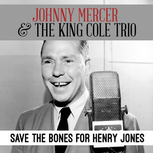 Johnny Mercer & The King Cole Trio