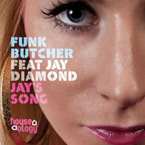 Funk Butcher feat. Jay Diamond 歌手頭像