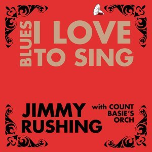 Jimmy Rushing With Count Basie's Orchestra 歌手頭像