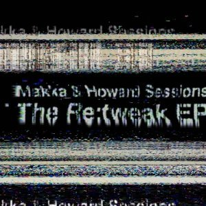 Makka & Howard Sessions