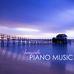 Relaxing Piano Music Seaside