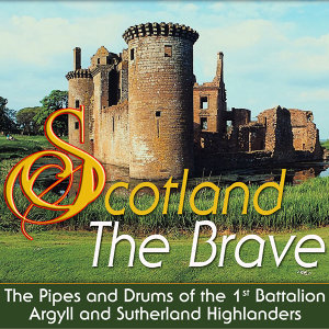 The Pipes and Drums of the 1st Battalion Argyll and Sutherland Highlanders 歌手頭像