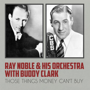 Buddy Clark | Ray Noble & His Orchestra 歌手頭像