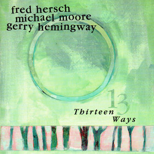 Fred Hersch / Michael Moore / Gerry Hemingway 歌手頭像