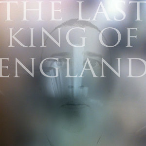 The Last King Of England 歌手頭像