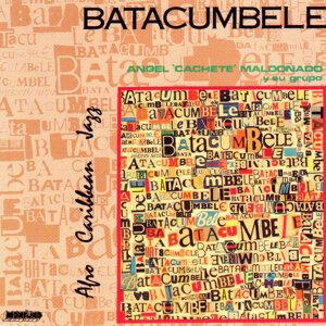 "Batacumbele-Angel ""Cachete"" Maldonado Y Su Grupo 歌手頭像"