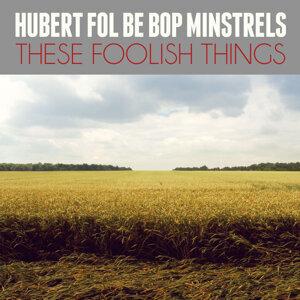 Hubert Fol Be Bop Minstrels 歌手頭像